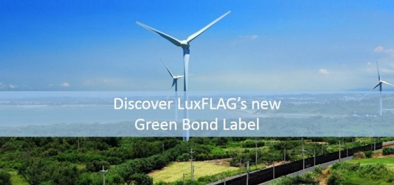 LuxFLAG lance un nouveau label « Green Bond »