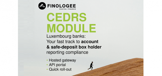 Finologee introduces CEDRS module: the fast track to CSSF Circular 20/747 compliance