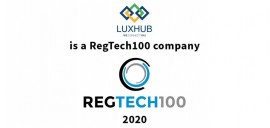 Within only 18 months, LUXHUB appointed as one of the 100 most innovative RegTechs in the world