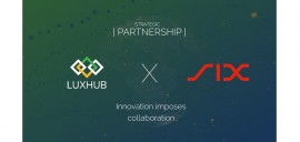 LUXHUB announces strategic partnership with SIX Group