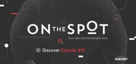 "Farvest launches ""On-the-Spot"", its new monthly rendez-vous"